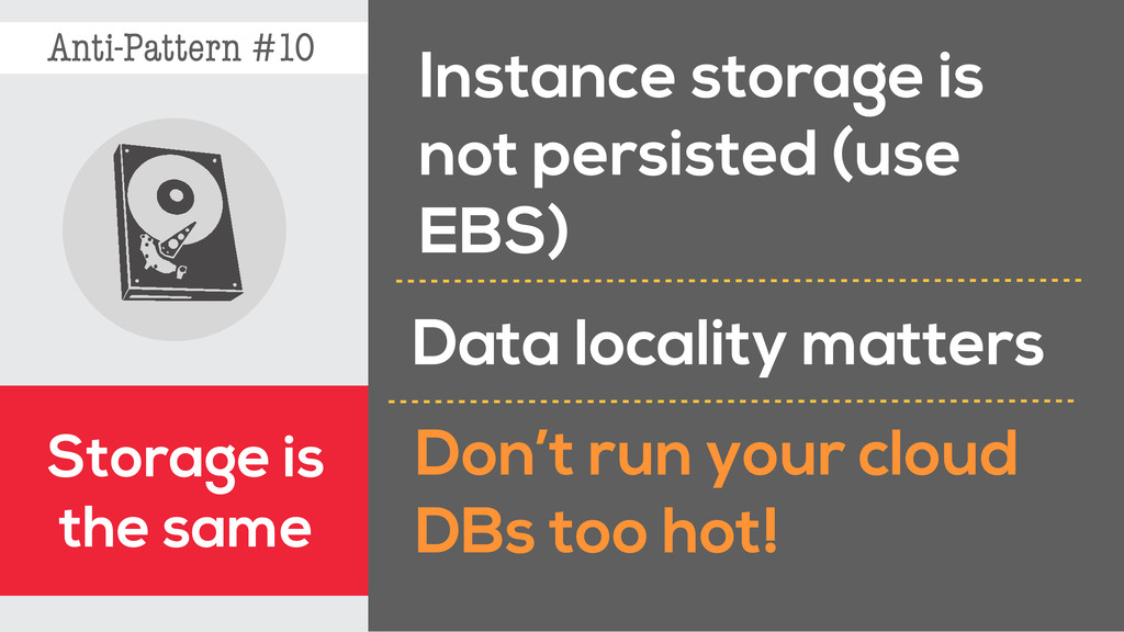 Anti-Pattern #10 Storage is the same Instance s...