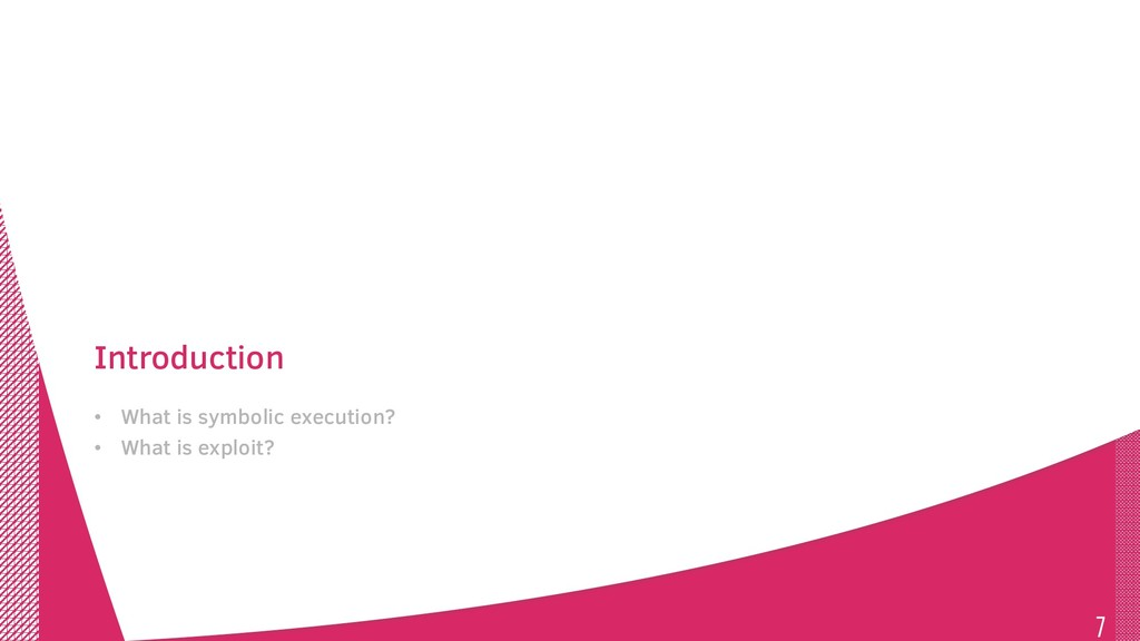 Introduction • What is symbolic execution? • Wh...