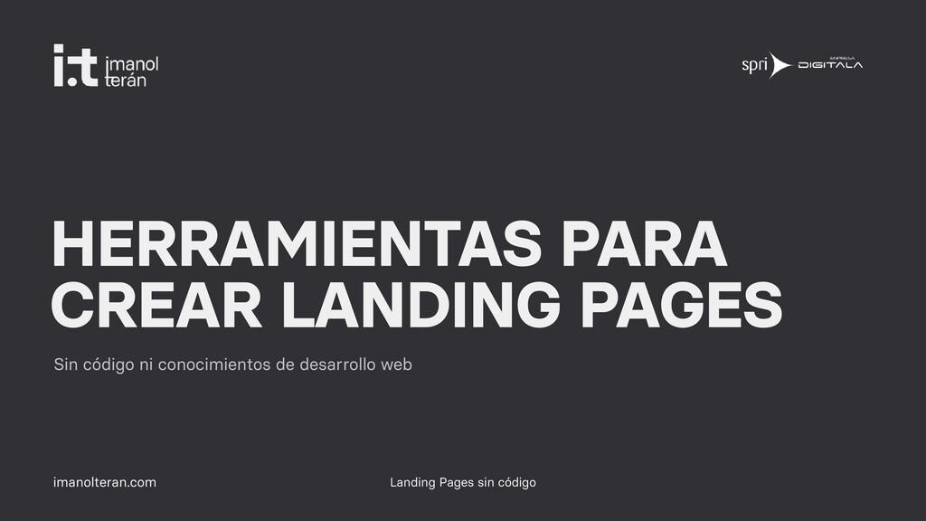 imanolteran.com HERRAMIENTAS PARA CREAR LANDING...