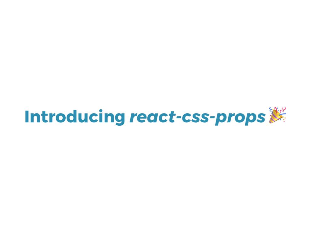 Introducing react-css-props