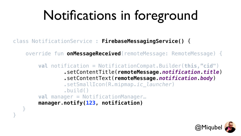 Notifications in foreground class NotificationSe...