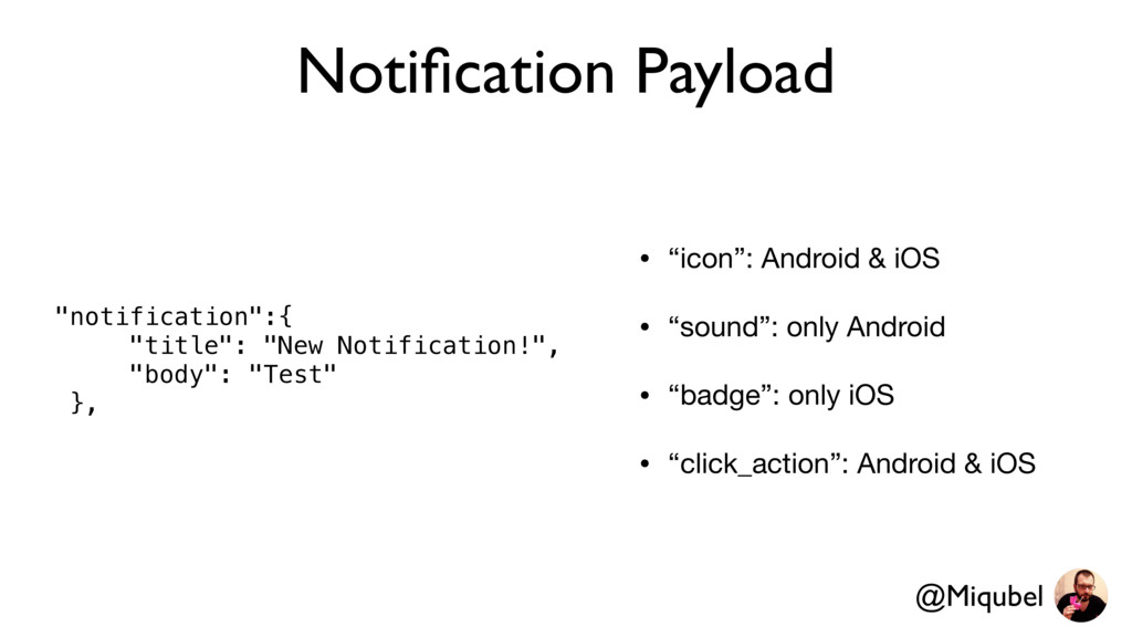"""Notification Payload • """"icon"""": Android & iOS  • ..."""