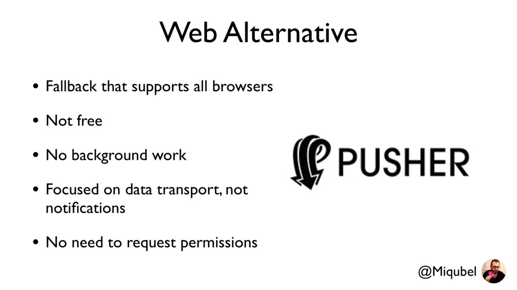 Web Alternative • Fallback that supports all br...