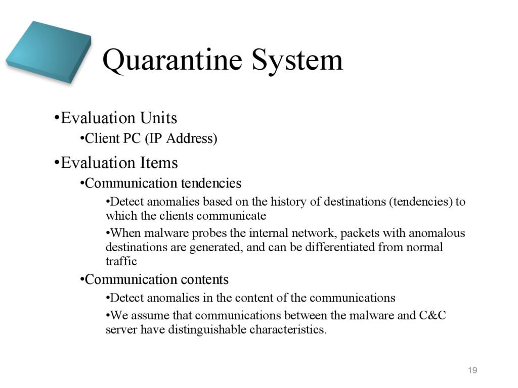Quarantine System •Evaluation Units •Client PC ...