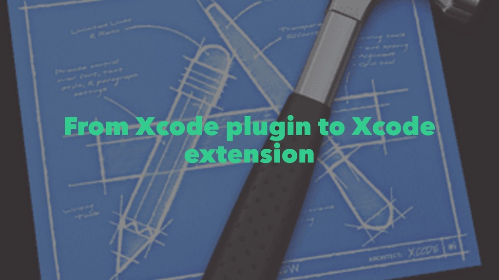 From Xcode plugin to Xcode extension