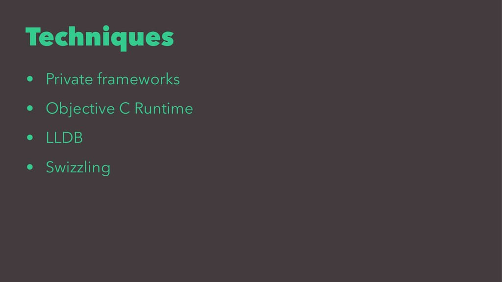 Techniques • Private frameworks • Objective C R...