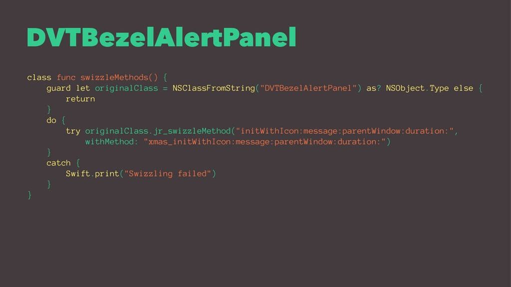 DVTBezelAlertPanel class func swizzleMethods() ...