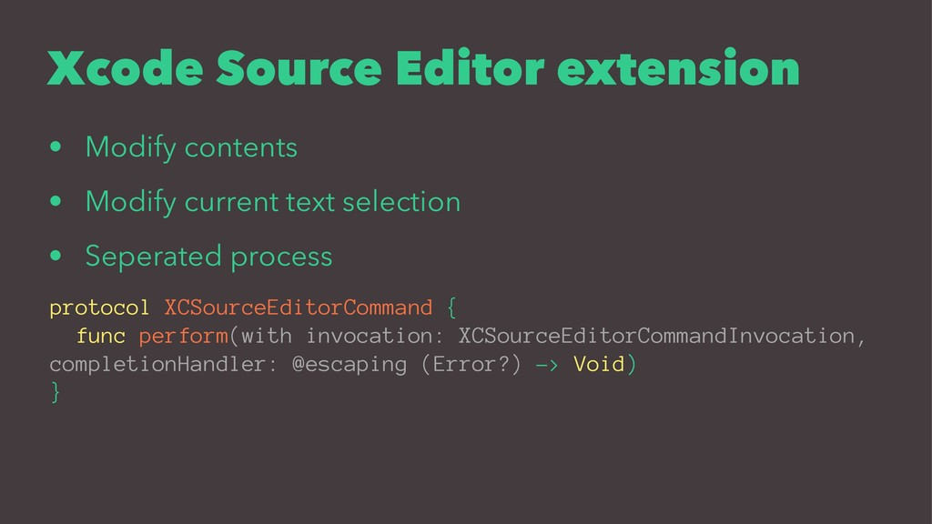Xcode Source Editor extension • Modify contents...