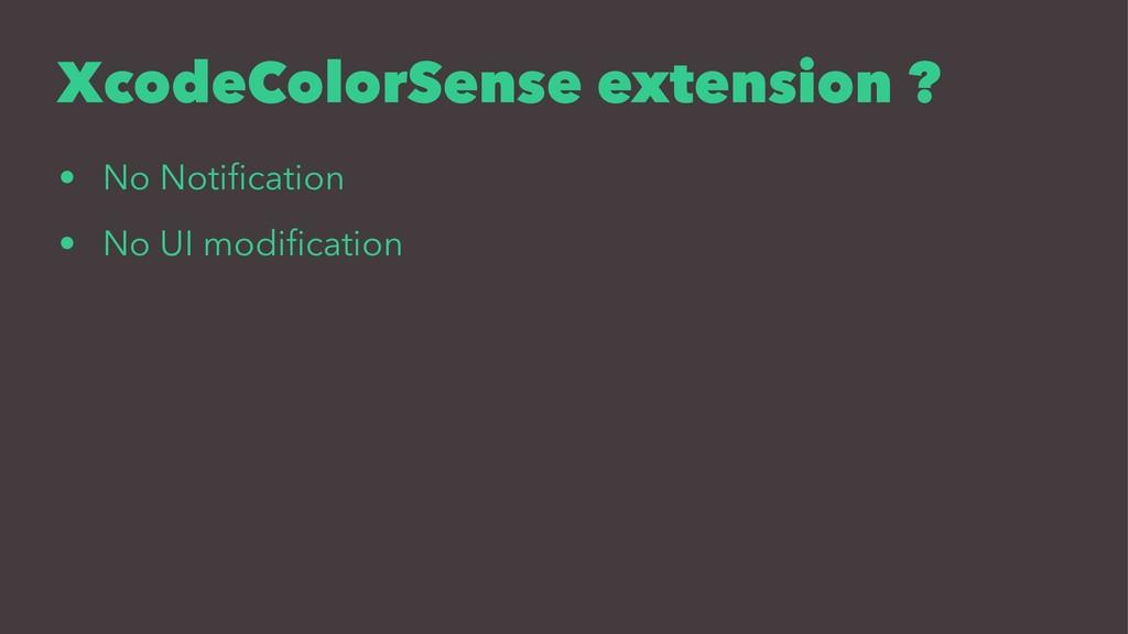 XcodeColorSense extension ? • No Notification • ...