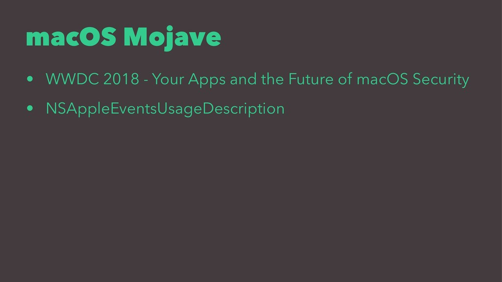 macOS Mojave • WWDC 2018 - Your Apps and the Fu...