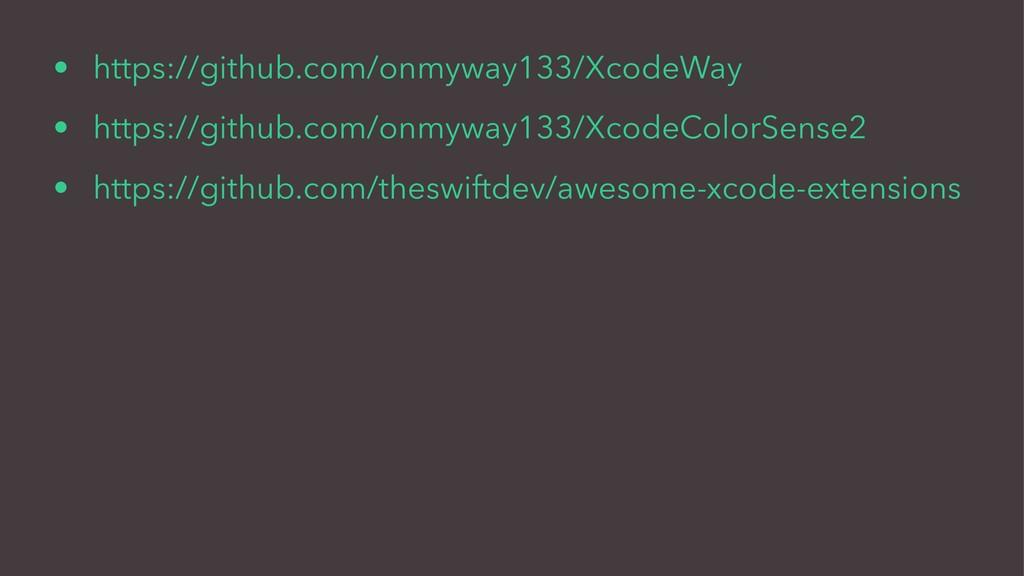• https://github.com/onmyway133/XcodeWay • http...