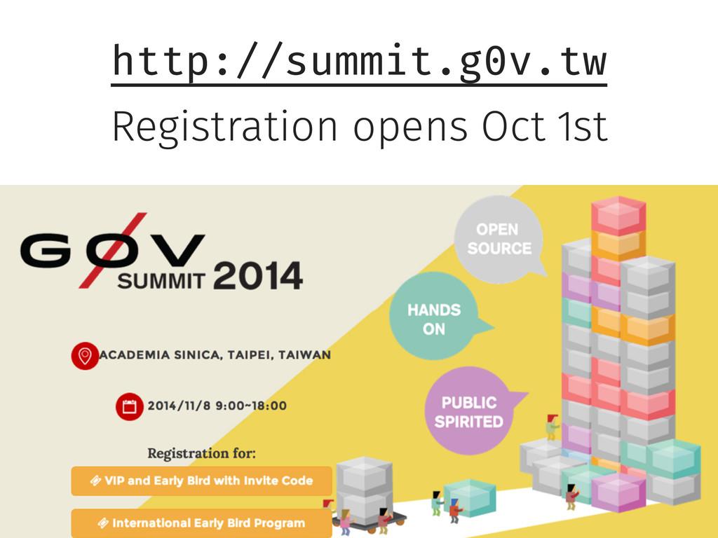 http://summit.g0v.tw Registration opens Oct 1st