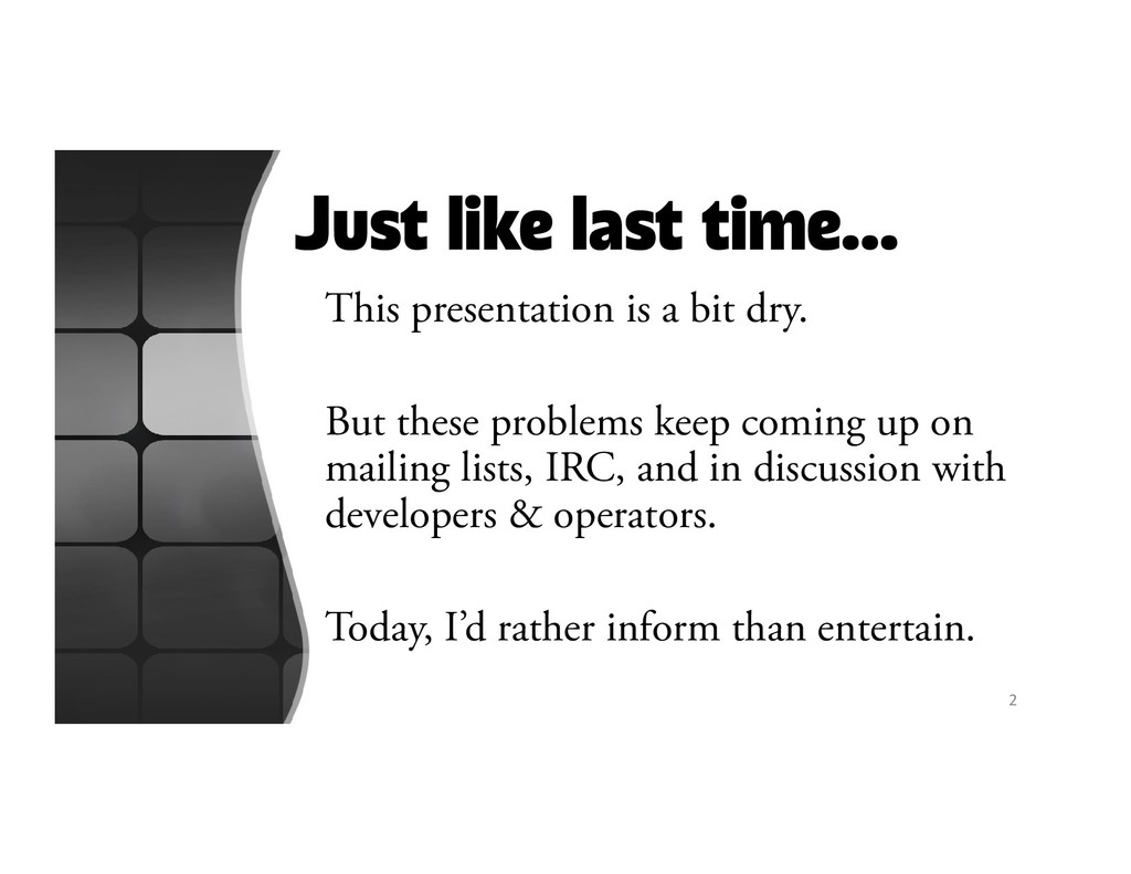 Just like last time… This presentation is a bit...