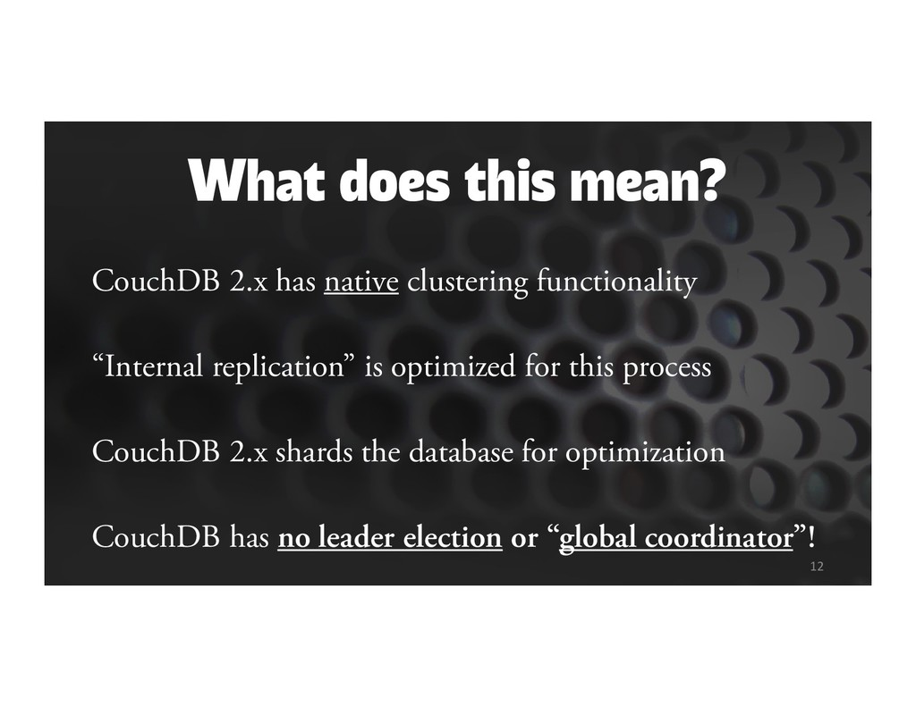 What does this mean? CouchDB 2.x has native clu...