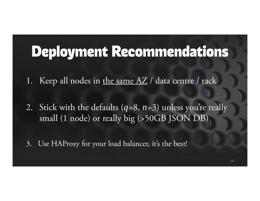 Deployment Recommendations 1. Keep all nodes in...
