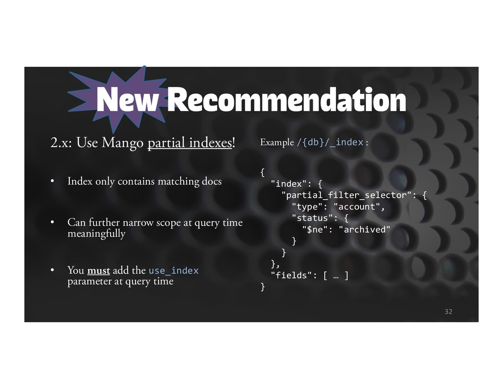 New Recommendation 2.x: Use Mango partial index...