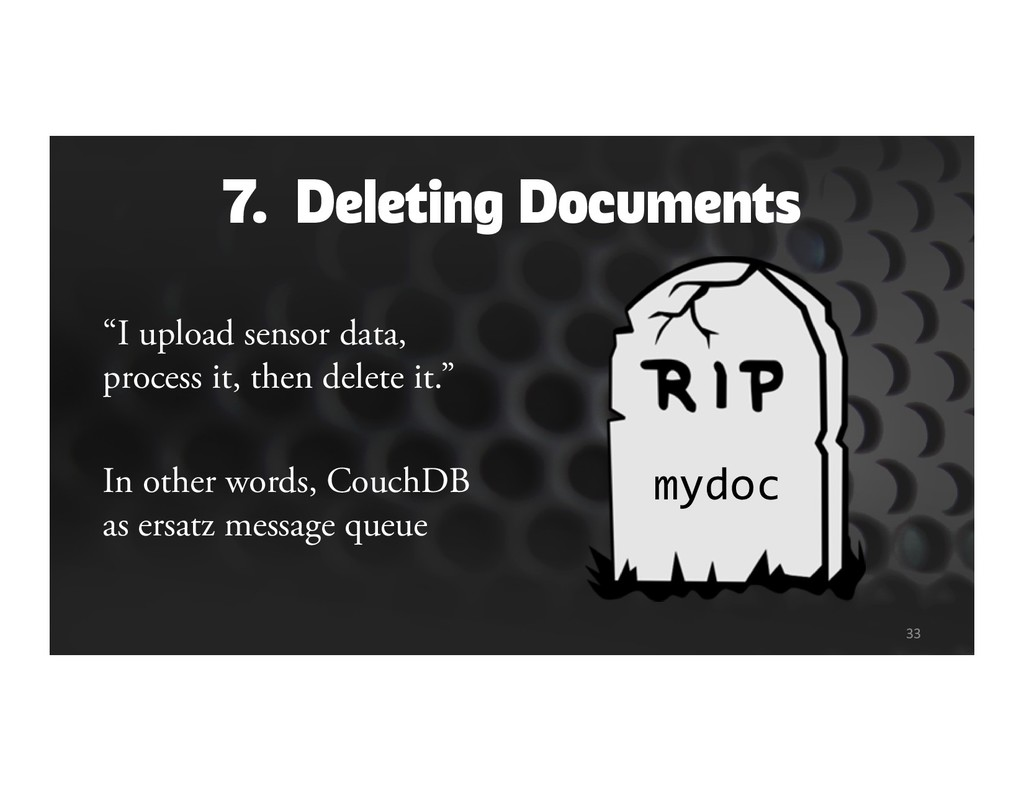"7. Deleting Documents ""I upload sensor data, pr..."