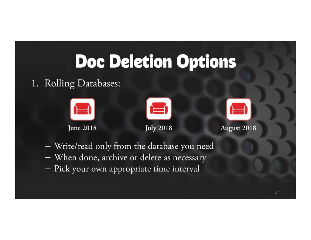 Doc Deletion Options 1. Rolling Databases: – Wr...