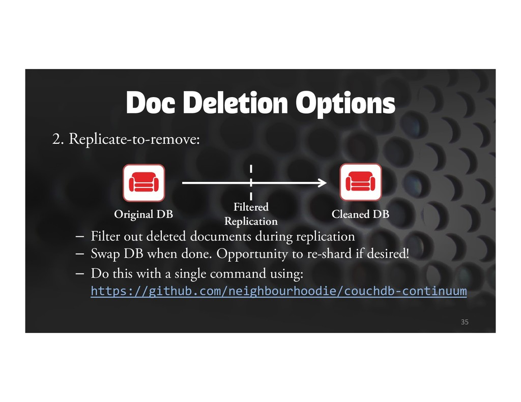 Doc Deletion Options 2. Replicate-to-remove: – ...