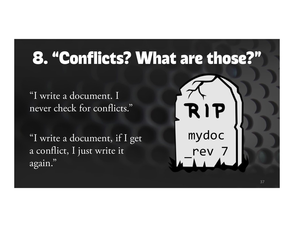 """8. """"Conflicts? What are those?"""" """"I write a docu..."""