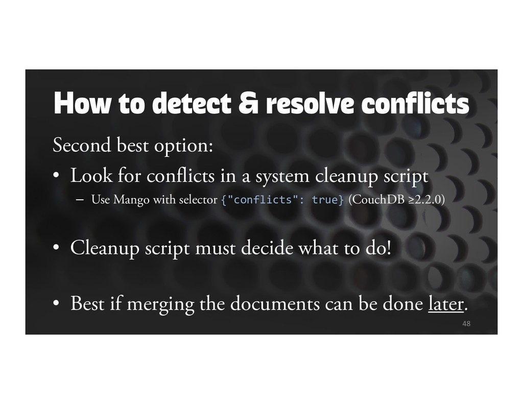 How to detect & resolve conflicts Second best o...