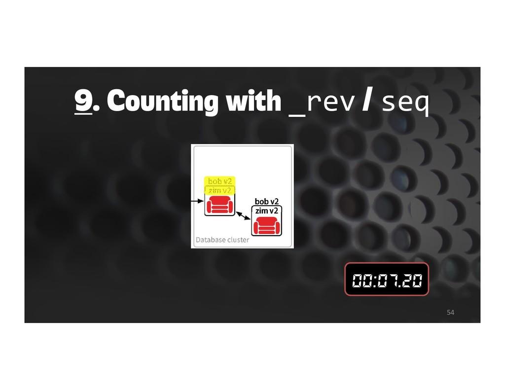 9. Counting with _rev / seq 54 bob v2 zim v2 bo...