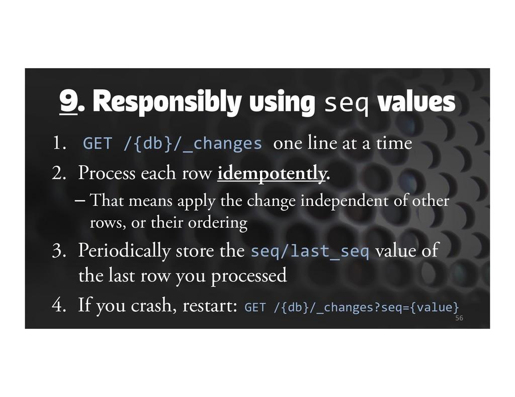 9. Responsibly using seq values 1. GET /{db}/_c...