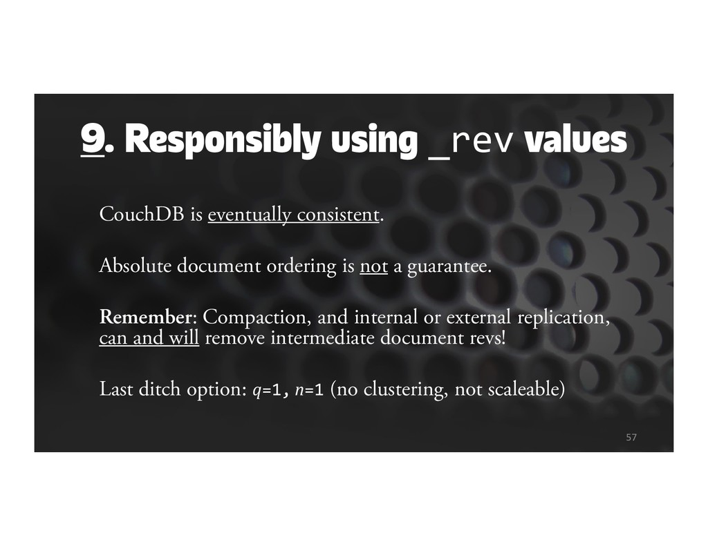 9. Responsibly using _rev values CouchDB is eve...