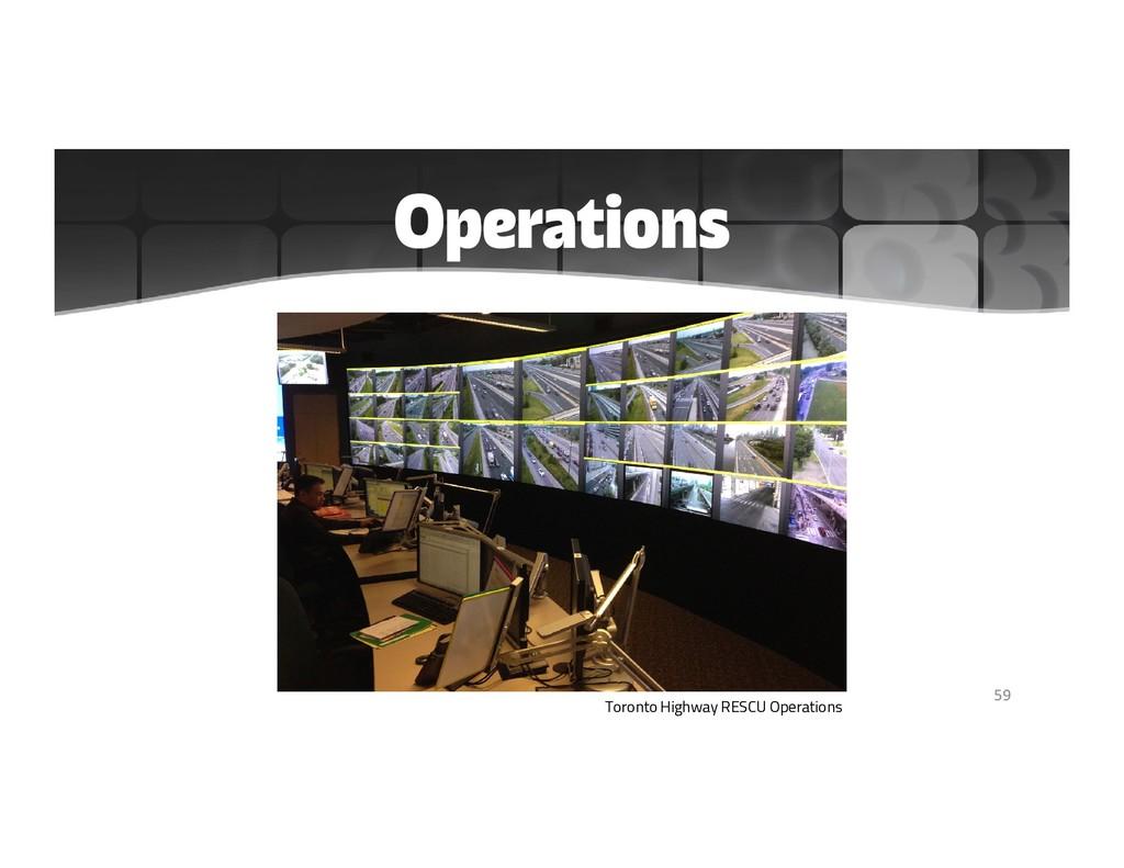 Operations 59 Toronto Highway RESCU Operations
