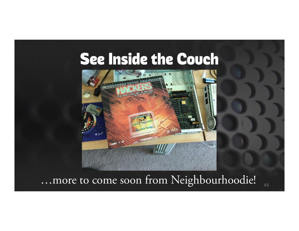 See Inside the Couch 65 …more to come soon from...