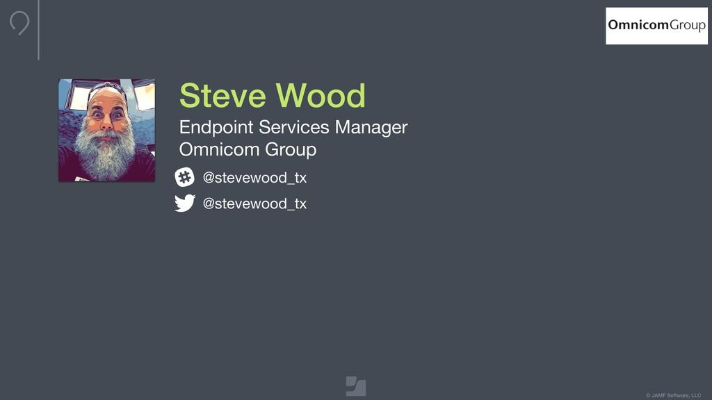 © JAMF Software, LLC Steve Wood Endpoint Servic...