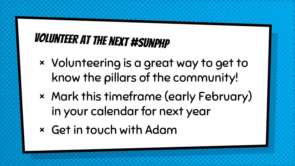 Volunteer at the next #SunPHP × Volunteering is...