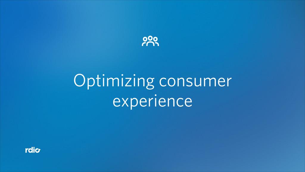 $ Optimizing consumer experience