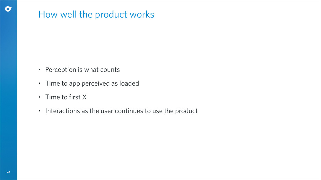 22 How well the product works • Perception is w...