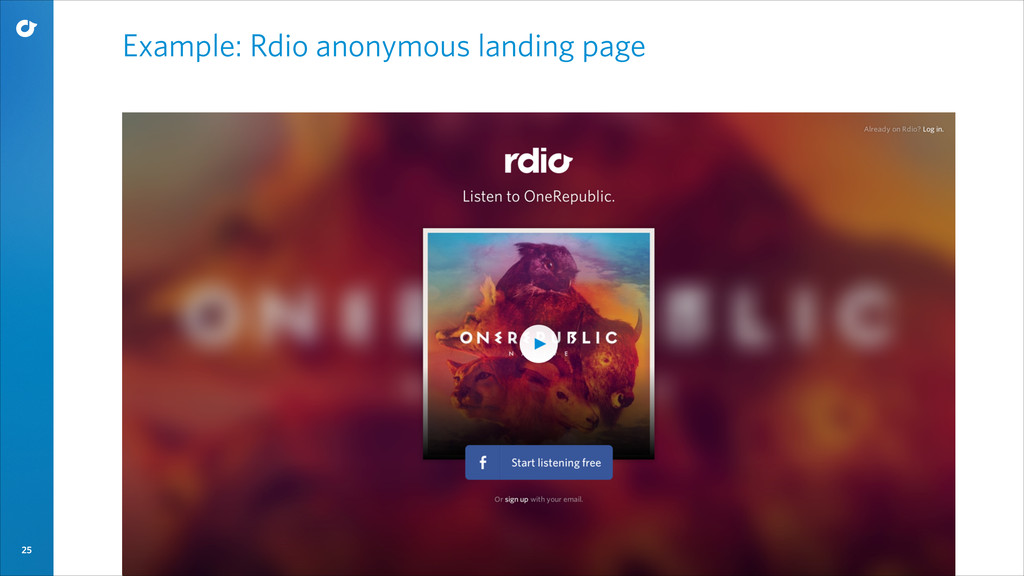 25 Example: Rdio anonymous landing page