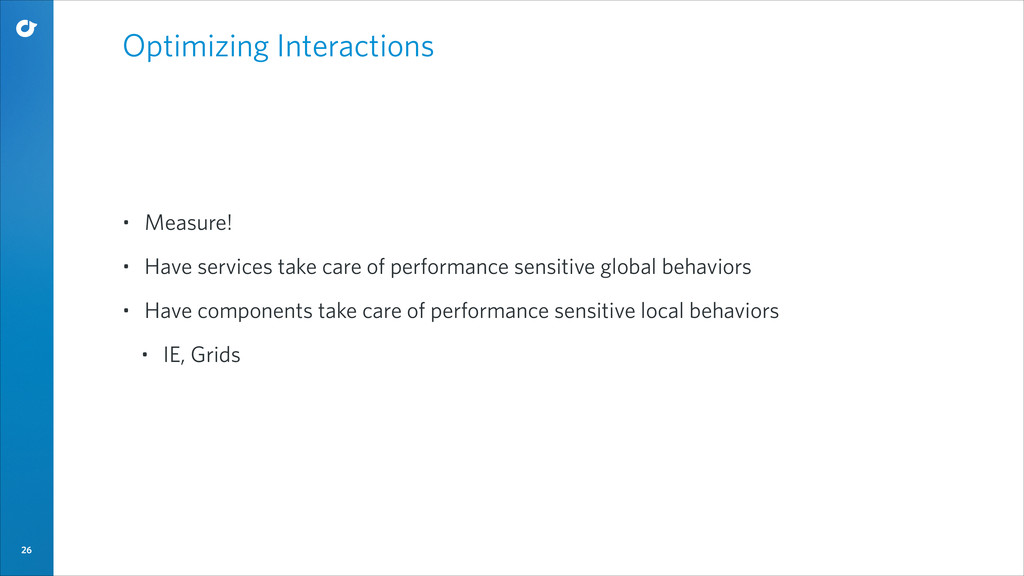 26 Optimizing Interactions • Measure! • Have se...