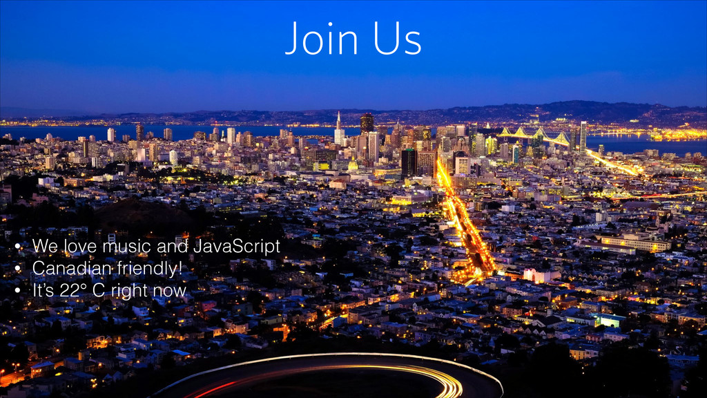 Join Us • We love music and JavaScript • Canadi...