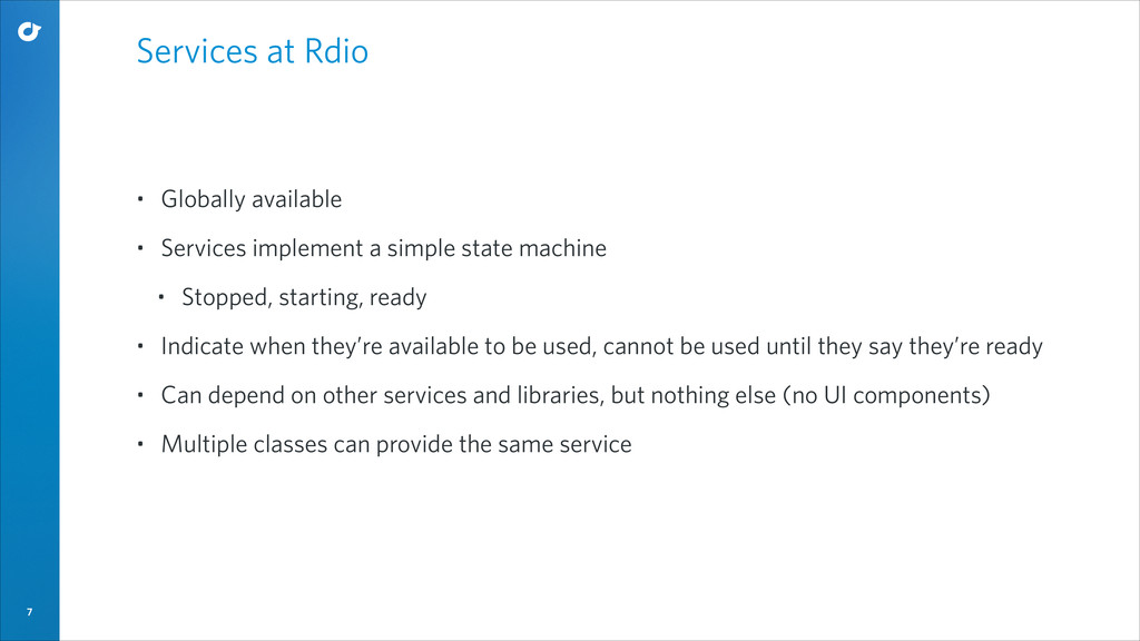7 Services at Rdio • Globally available • Servi...