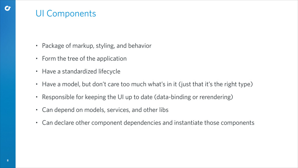 8 UI Components • Package of markup, styling, a...