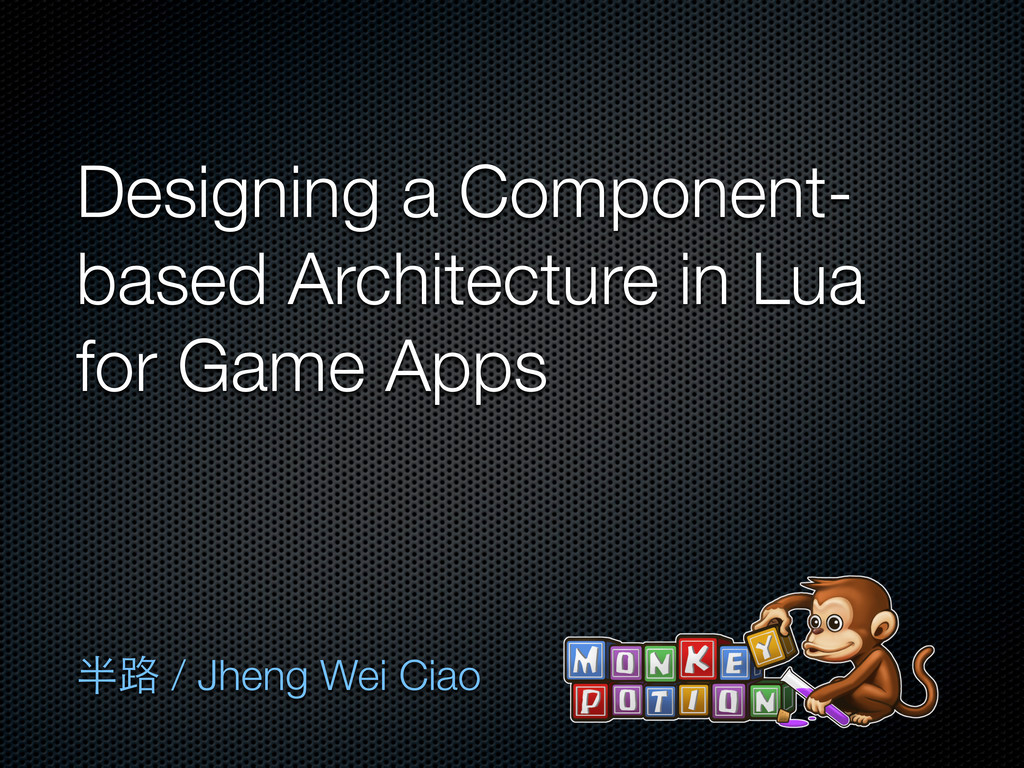 Designing a Component- based Architecture in Lu...