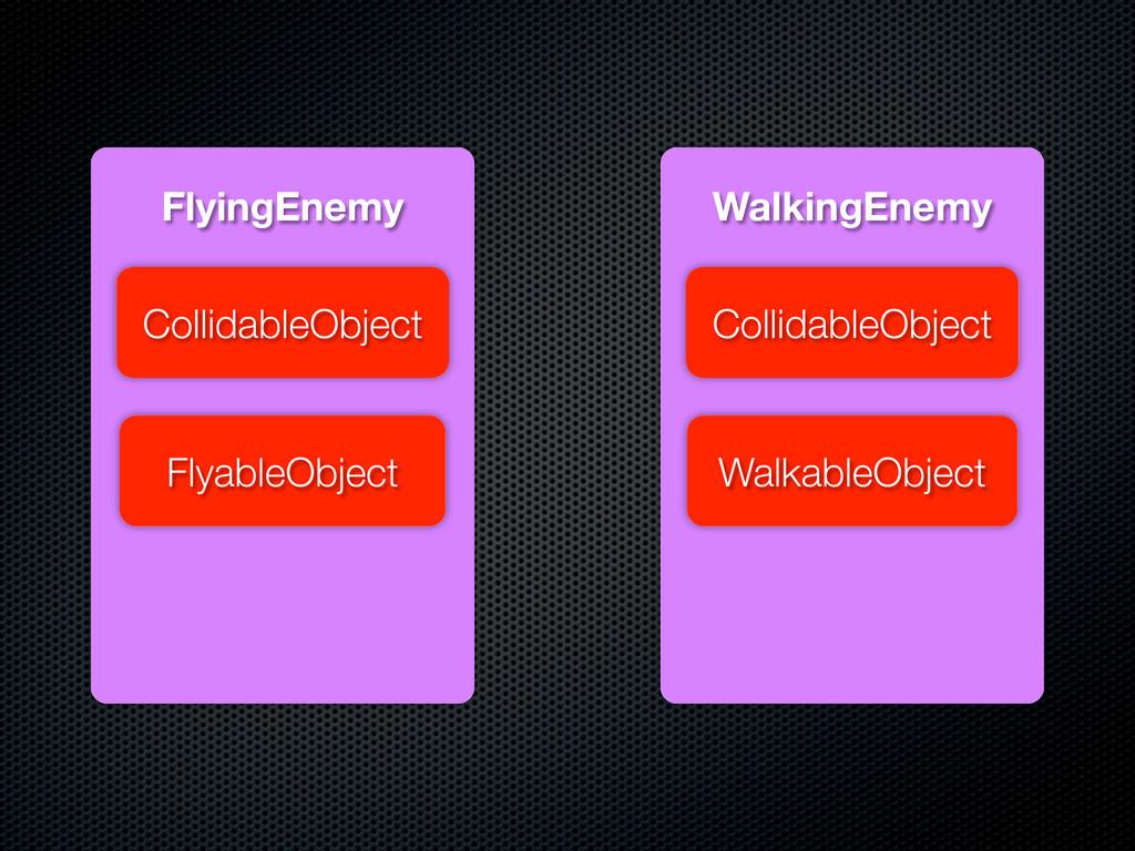 WalkingEnemy FlyingEnemy WalkableObject Collida...
