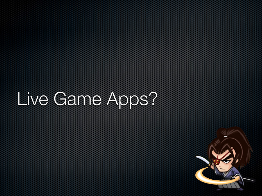 Live Game Apps?