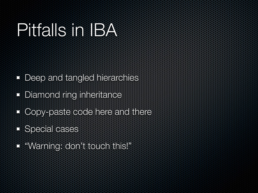 Pitfalls in IBA Deep and tangled hierarchies Di...