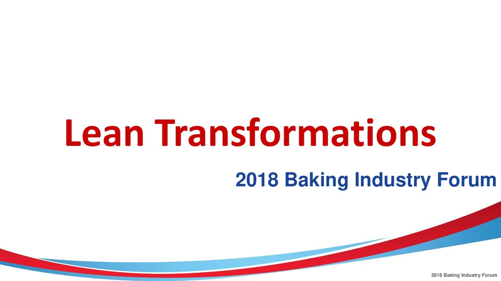 2018 Baking Industry Forum 2018 Baking Industry...
