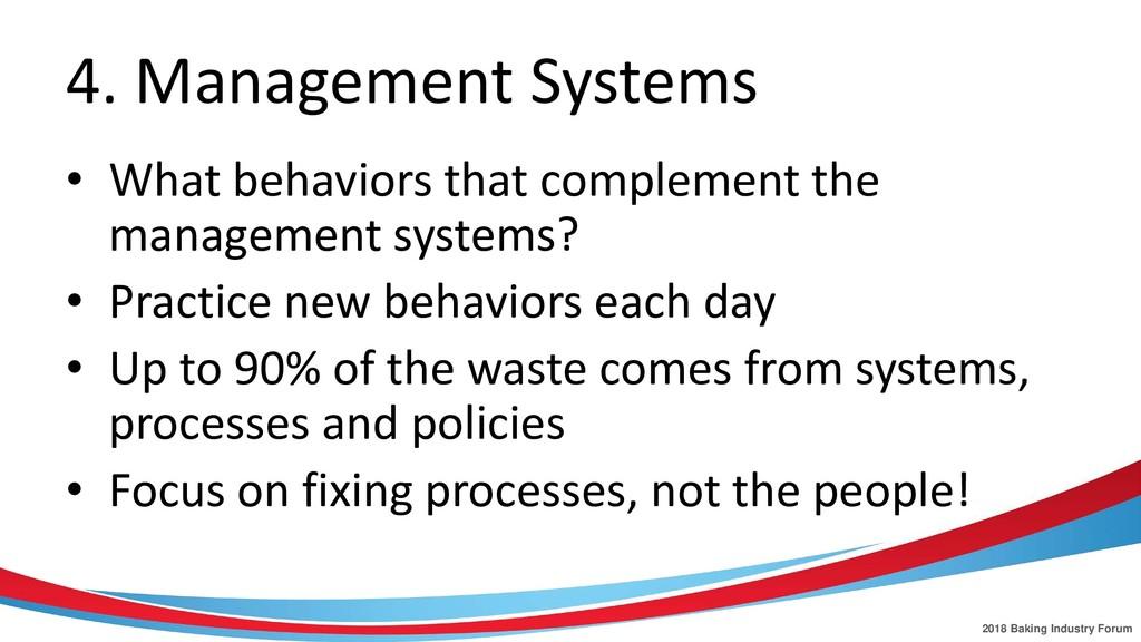 2018 Baking Industry Forum 4. Management System...