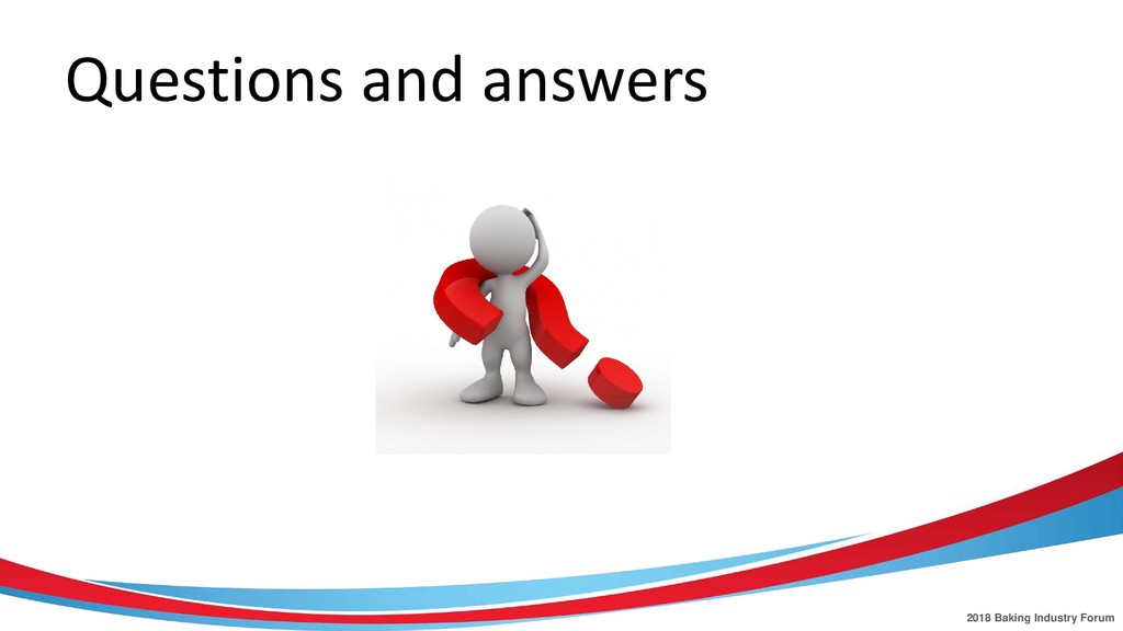 2018 Baking Industry Forum Questions and answers