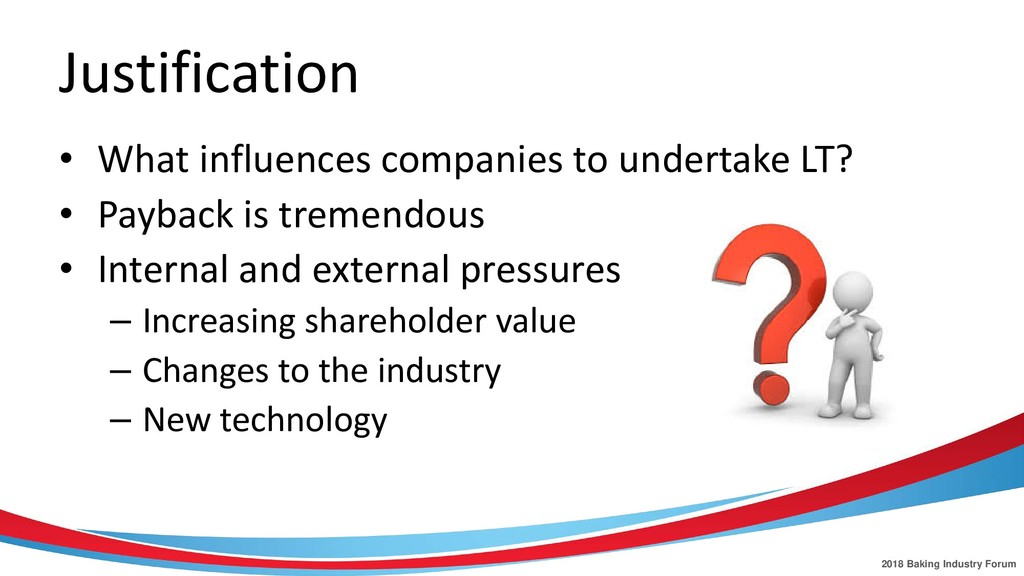 2018 Baking Industry Forum Justification • What...