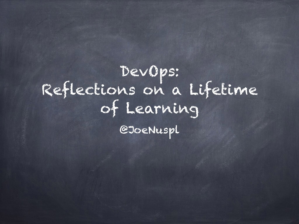 DevOps: Reflections on a Lifetime of Learning @...