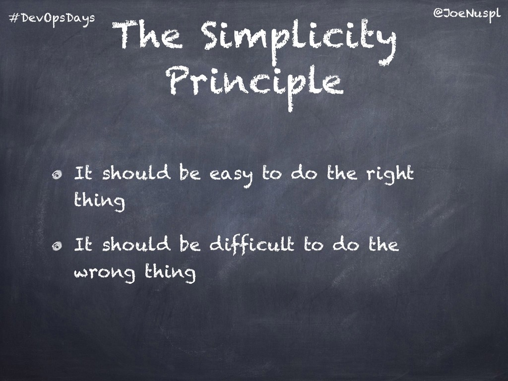 @JoeNuspl #DevOpsDays The Simplicity Principle ...