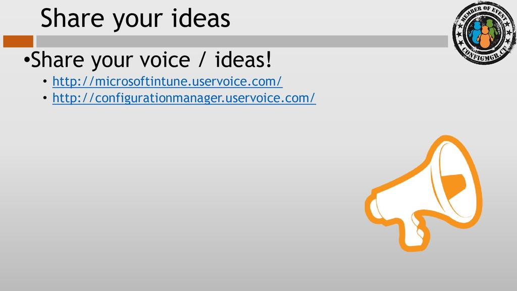 Share your ideas •Share your voice / ideas! • h...